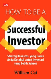 How To Be A Successful Investor by William Cai Cover