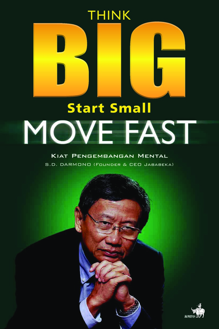 Buku Digital Think Big, Start Small, Move Fast - Kiat Pengembangan Mental oleh S.D. Darmono