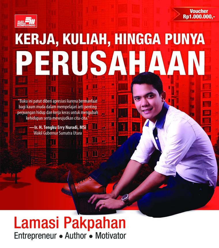 Kerja, Kuliah Hingga Punya Perusahaan by Lamasi Pakpahan Digital Book