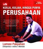 Cover Kerja, Kuliah Hingga Punya Perusahaan oleh Lamasi Pakpahan