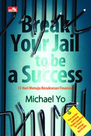 Cover Break Your Jail To Be Success oleh Michael Yo