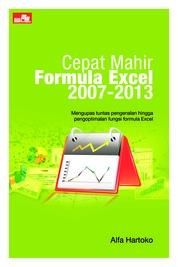 Cepat Mahir Formula Excel 2007-2013 by Alfa Hartoko Cover