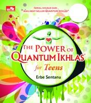Cover The Power Of Quantum Ikhlas For Teens oleh Erbe Sentanu
