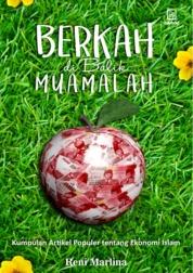 Cover Berkah di Balik Muamalah: Kumpulan Artikel Populer tentang Ekonomi Islam oleh Reni Marlina