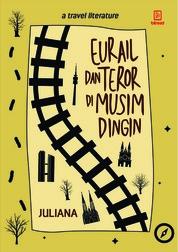 Cover Eurail dan Teror di Musim Dingin oleh Juliana