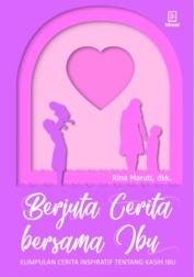 Cover Berjuta Cerita Bersama Ibu oleh Rina Maruti