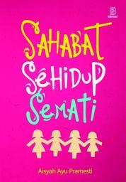 Cover Sahabat Sehidup Semati oleh Aisyah Ayu Pramesti