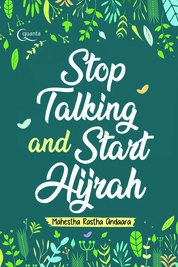 Cover Stop Talking and Start Hijrah oleh Adi K.