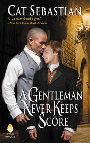 Cover A Gentleman Never Keeps Score oleh Cat Sebastian