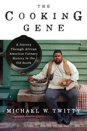 The Cooking Gene by Michael W. Twitty Cover