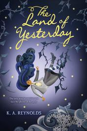 Cover The Land of Yesterday oleh K. A. Reynolds