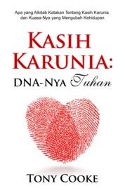 Kasih Karunia: DNA Nya Tuhan by Tony Cooke Cover