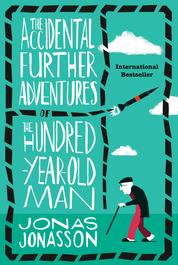 Cover The Accidental Further Adventures of the Hundred-Year-Old Man oleh Jonas Jonasson