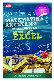 Cover Matematika Akuntansi Menggunakan Microsoft Excel oleh Johar Arifin
