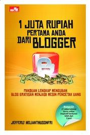 Cover 1 Juta Rupiah Pertama Anda dari Blogger oleh Jefferly Helianthusonfri