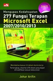 Cover Mengupas Kedahsyatan 277 Fungsi Terapan Microsoft Excel 2007/2010/2013 oleh Johar Arifin