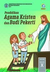 Pendidikan Agama Kristen dan Budi Pekerti - Kelas X by Pdt. Janse Belandina Non-Serrano dan Pdt. Stephen Suleeman Cover
