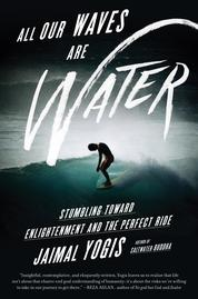 Cover All Our Waves Are Water oleh Jaimal Yogis