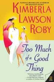Too Much of A Good Thing ? by Kimberla Lawson Roby Cover