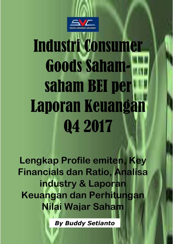 Buku Digital Saham-Saham Industri Consumer Goods di BEI per Laporan Keuangan Q4 2017 oleh Buddy Setianto