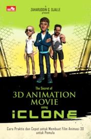 Cover The Secret of 3D Animation Movie using iClone oleh Zaharuddin G. Djalle