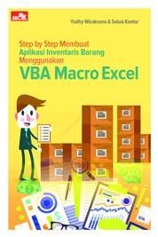 Cover Step by Step Membuat Aplikasi Inventaris Barang Menggunakan VBA Macro Excel oleh Yudhy Wicaksono & Solusi Kantor