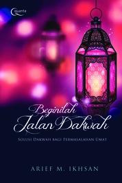 Cover Beginilah Jalan Dakwah oleh Arief Maulana Ikhsan