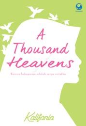 Cover A Thousand Heavens : Karena Bahagiamu adalah surga untuku oleh Kalifania