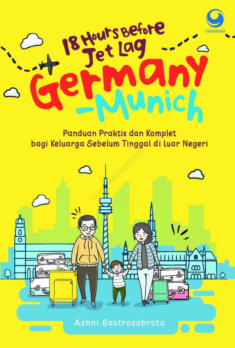 18 Hours Before Jet Lag: GERMANY - MUNICH by Ashni Sastrosubroto Digital Book