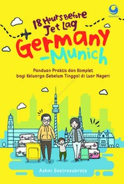 Cover 18 Hours Before Jet Lag: GERMANY - MUNICH oleh Ashni Sastrosubroto