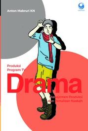 Panduan Produksi Acara TV Drama by Anton Mabruri KN Cover