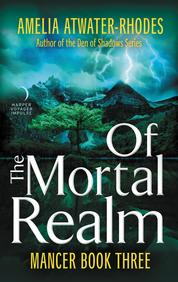 Of the Mortal Realm by Amelia Atwater-Rhodes Cover