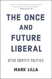 The Once and Future Liberal by Mark Lilla Cover