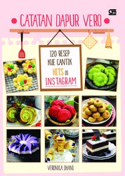 Cover Catatan Dapur Vero: 120 Resep Kue Cantik Hits di Instagram oleh Veronica Dhani