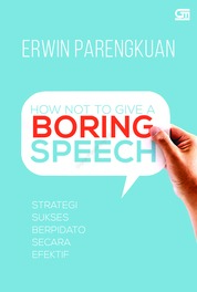 Cover How Not to Give A Boring Speech oleh Erwin Parengkuan