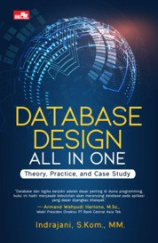 Cover Database Design All in One: Theory, Practice, and Case Study oleh Indrajani, S.Kom., MM.
