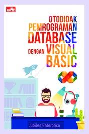 Cover Otodidak Pemrograman Database dengan Visual Basic oleh Jubilee Enterprise