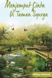 Cover Menjemput Cinta di Taman Syurga oleh Afifatur Rohmah