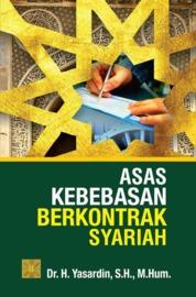 Cover Asas Kebebasan Berkontrak Syariah oleh Dr. H. Yasardin, S.H., M.Hum.