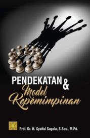 Cover Pendekatan & Model Kepemimpinan oleh Prof. Dr. H. Syaiful Sagala, S.Sos., M.Pd.