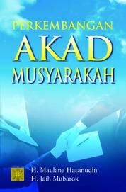Cover Perkembangan Akad Musyarakah oleh H. Maulana Hasanudin