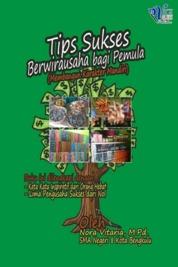 Cover TIPS SUKSES BERWIRAUSAHA BAGI PEMULA (Membangun Karakter Mandiri) oleh Nora Vitaria, M.Pd.