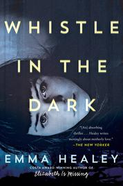 Whistle in the Dark by Emma Healey Cover