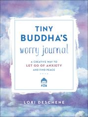 Cover Tiny Buddha's Worry Journal oleh Lori Deschene