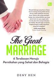 Cover The Great Marriage: 6 Terobosan Menuju Pernikahan yang Sehat dan Bahagia oleh Deny Hen