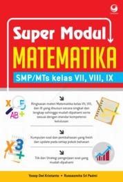 Cover Super Modul Matematika SMP MTs Kelas VII, VIII, IX oleh Yosep Dwi Kristando & I Gusti Sri Padmi