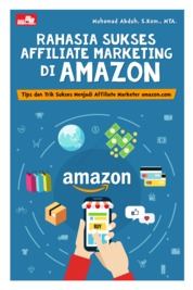 Cover Rahasia Sukses Affiliate Marketing di Amazon oleh Muhamad Abduh, S.Kom., MTA.