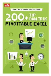 200+ Tip dan Trik PivotTable Excel by Yudhy Wicaksono & Solusi Kantor Cover