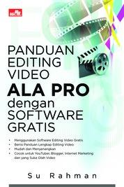 Cover Panduan Editing Video Ala Pro dengan Software Gratis oleh Su Rahman