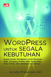Wordpress untuk Segala Kebutuhan by Arista Prasetyo Adi Cover